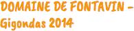 DOMAINE DE FONTAVIN - Gigondas 2014. Weinhandel Heidelberg