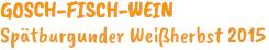 GOSCH-FISCH-WEIN Spätburgunder Rosé 2015