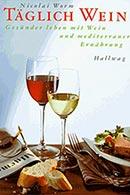 Nicolai Worm - Täglich Wein. Gesunde Ernährung