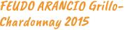 Feudo-Arancio-Grillo-Chardonnay. Gernekochen - Mit Wein genießen